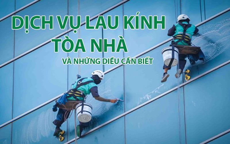 Dịch Vụ lau kính vệ sinh kính tại Hà Nội